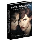 El cine transgénero. Los 100 mejores títulos