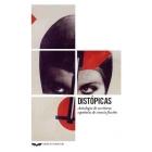 Distópicas. Antología de escritoras españolas de ciencia ficción