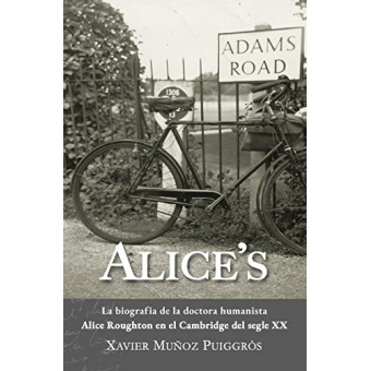 Alice's. La biografia de la doctora humanista Alice Roughton en el Cambridge del segle XX