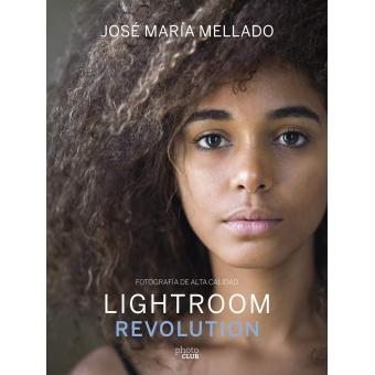 Lightroom Revolution. Fotografía de Alta Calidad