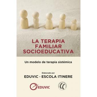 La terapia familiar socioeducativa. Un modelo de terapia sistémica