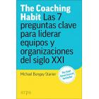 The Coaching Habit. Las 7 preguntas esenciales para liderar equipos y organizaciones del siglo XXI