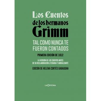 Los cuentos de los hermanos Grimm tal como nunca te fueron contados (Primera edición del 1812)