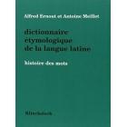 Dictionaire étymologique de la langue latine: Historie des mots