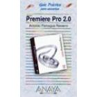 Premiere pro 2.0. Guía práctica