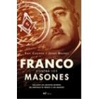 Franco contra los masones. Hallados los archivos secretos del espionaje de Franco a los masones