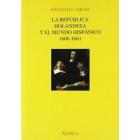 La república holandesa y el mundo hispánico, 1606-1661