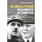 De Gaulle/Pétain. Règlements de comptes