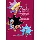3 Contes de Nadal (Les malifetes del dimoni escuat, El pessebre esbojarrat, El gall dindi esportista)