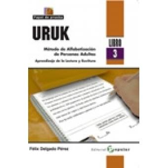 URUK. Método de Alfabetización de Personas Adultas. Aprendizaje de la Lectura y Escritura (Libro 3)