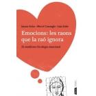 Emocions: les raons que la raó ignora. 25 metàfores d'ecologia emocional