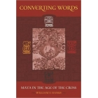 Converting Words: Maya in the Age of the Cross