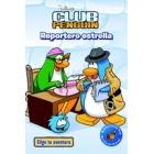 Reportero estrella (Club Penguin Elige tu aventura)