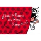 ¿Cómo se llaman las Niñas Flamencas?