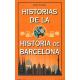 Historias de la historia de Barcelona