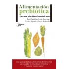 Alimentación prebiótica. Para una microbiota intestinal sana