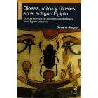 Dioses, mitos y rituales en el antiguo Egipto