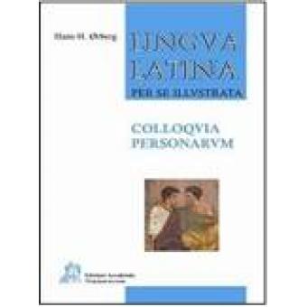 Lingua Latina per se illustrata. Colloquia Personarum.