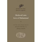 Medieval Latin Lives of Muhammad (Bilingual edition)