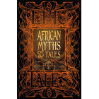African Myths & Tales: Epic Tales (Gothic Fantasy)