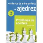 Cuadernos de entrenamiento en ajedrez. 2. Problemas de apertura