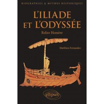 L'Iliade et l'Odyssée: Relire Homère