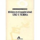 El léxico en el español actual uso y norma