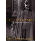 The last Kaiser (William «The Impetuous»)
