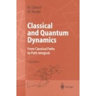 Classical and quantum dynamics : from classical paths to path integrals
