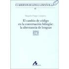 El cambio de código en la conversación bilingüe: la alternativa de lenguas