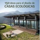 150 ideas para el diseño de casas ecológicas