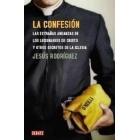 La confesión. Las extrañas andanzas de los Legionarios de Cristo y otros secretos de la Iglesia