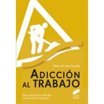 La adicción al trabajo : Guías de intervención