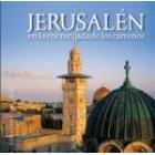 Jerusalén en la encrucijada de los caminos