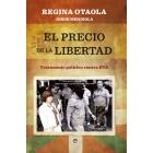 El precio de la libertad. Testimonio político contra ETA