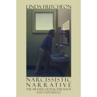 Narcissistic Narrative. The Metafictional Paradox