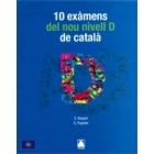 10 exàmens del nou nivell D de català (edició del 2014)