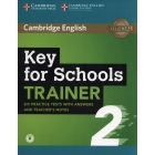 Key for Schools Trainer 2 Six Practice Tests with Answers and Teacher's Notes with Audio