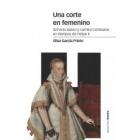 Una corte en femenino. Servicio áulico y carrera cortesana en tiempos de Felipe II