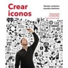 Crear iconos. diseñas símbolos visuales efectivos