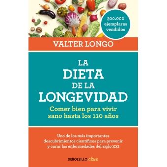 La dieta de la longevidad. Comer bien para vivir sano hasta los 110 años