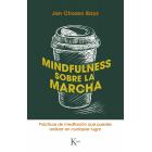 Mindfulness sobre la marcha. Prácticas de meditación que puedes realizar en cualquier lugar