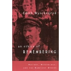 An ethics of remembering. History, heterelogy and the nameless others