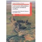 La formación del feudalismo en la meseta meridional castellana. los señoríos de la Órden de Calatrava en los siglos XII-XIII