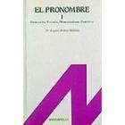 El pronombre 1 personales, artículos, demostrativos, posesivos, etc.