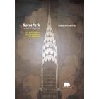 Nueva York: capital del siglo XX. Una guía histórica de la arquitectura de Manhattan