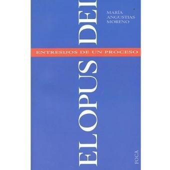 El Opus Dei. Entresijos de un proceso