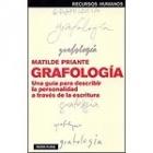 Grafología. Una guía para descubrir la personalidad a traves de la escritura
