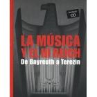 La música y el III Tercer Reich. De Bayreuth a Terezin (incl. CD)