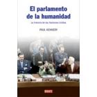 El parlamento de la humanidad. La historia de las Naciones Unidas